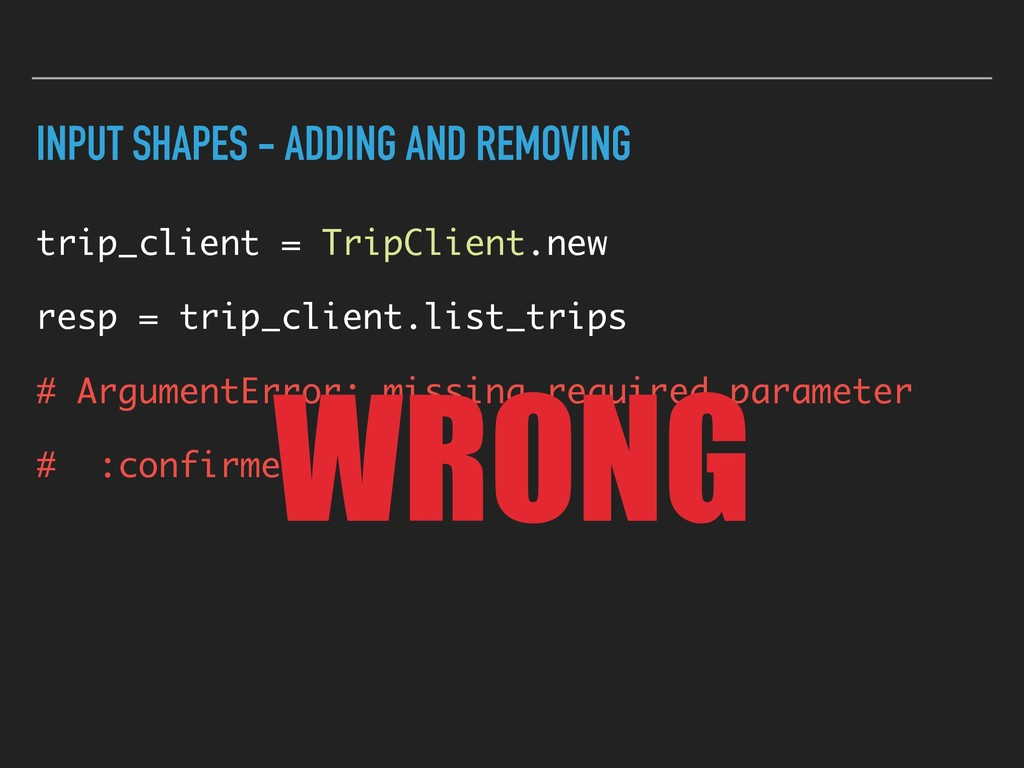 INPUT SHAPES - ADDING AND REMOVING trip_client ...