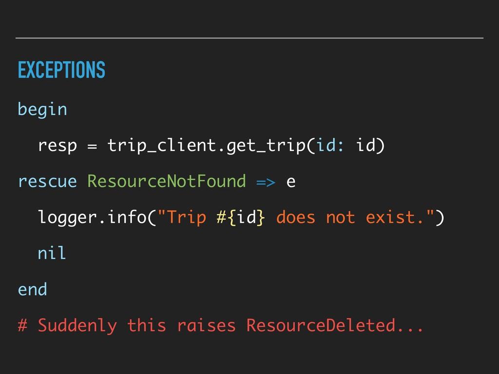 EXCEPTIONS begin resp = trip_client.get_trip(id...