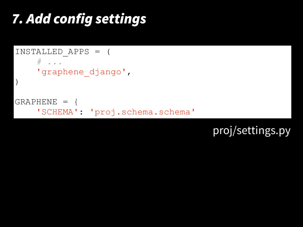print 'hello world!' 7. Add config settings INS...