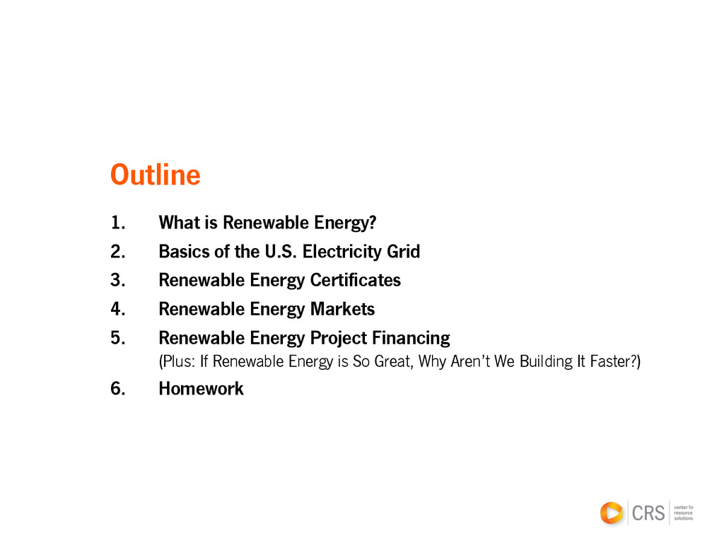 Outline 1. What is Renewable Energy? 2. Basic...