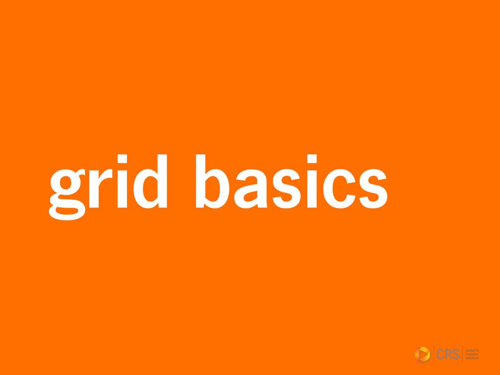 grid basics