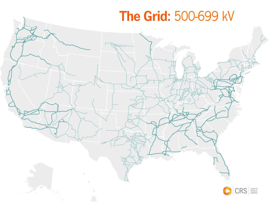 The Grid: 500-699 kV
