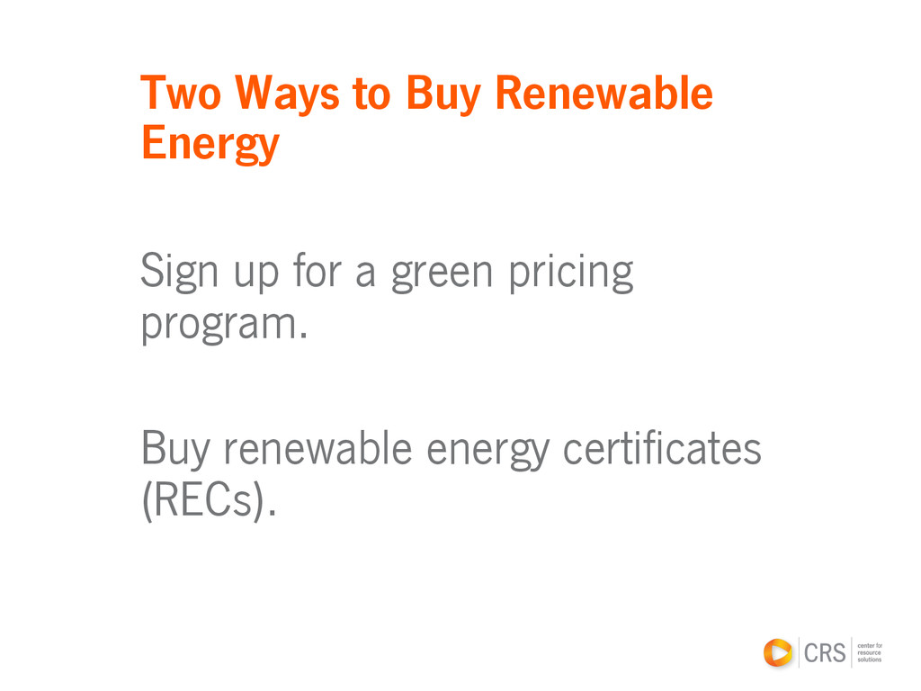 Two Ways to Buy Renewable Energy Sign up for a ...