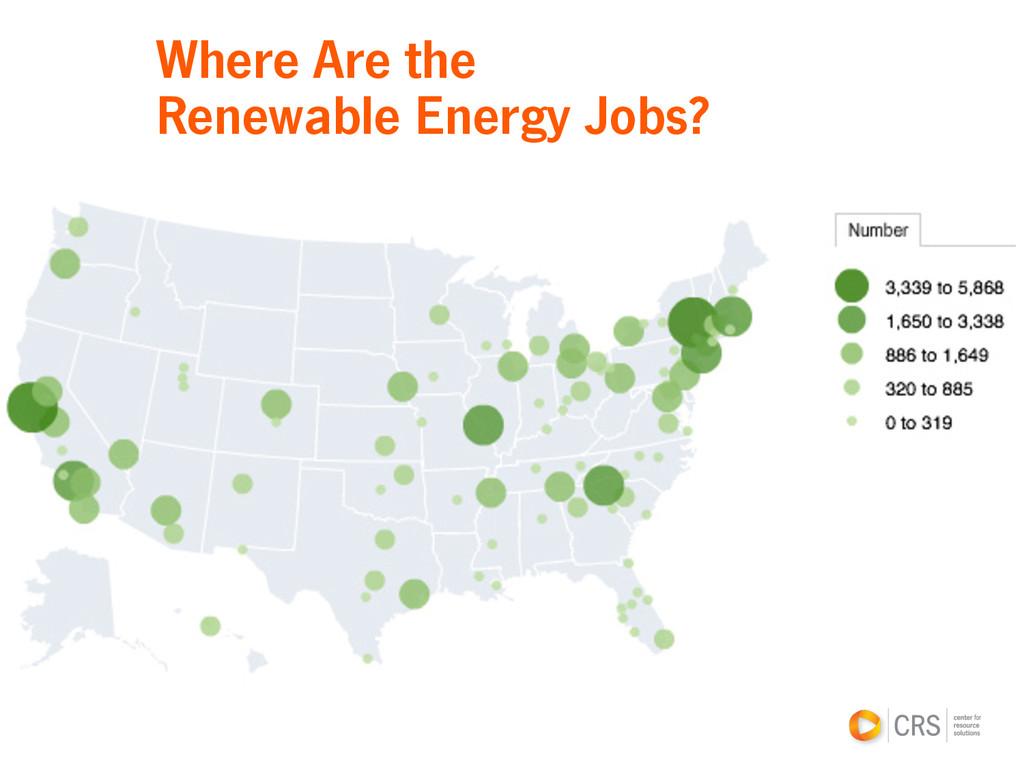 Where Are the Renewable Energy Jobs?