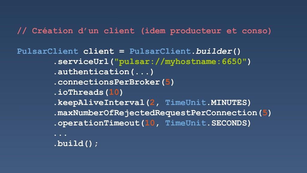 // Création d'un client (idem producteur et con...