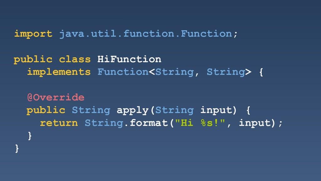 import java.util.function.Function; public clas...