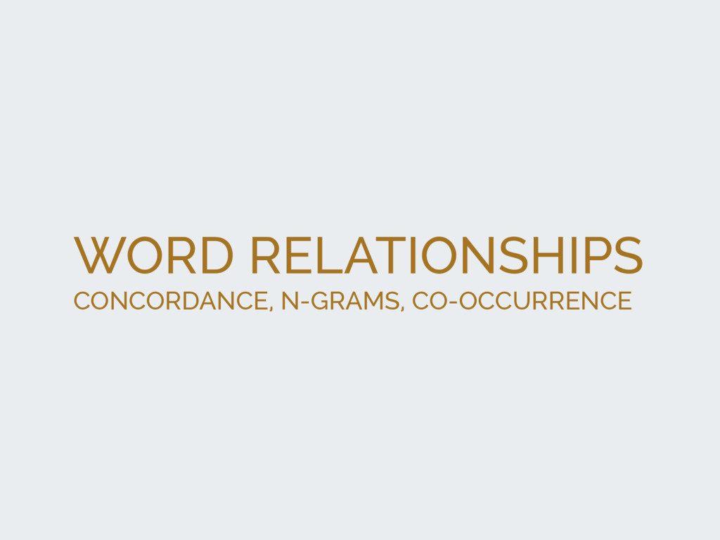 WORD RELATIONSHIPS CONCORDANCE, N-GRAMS, CO-OCC...
