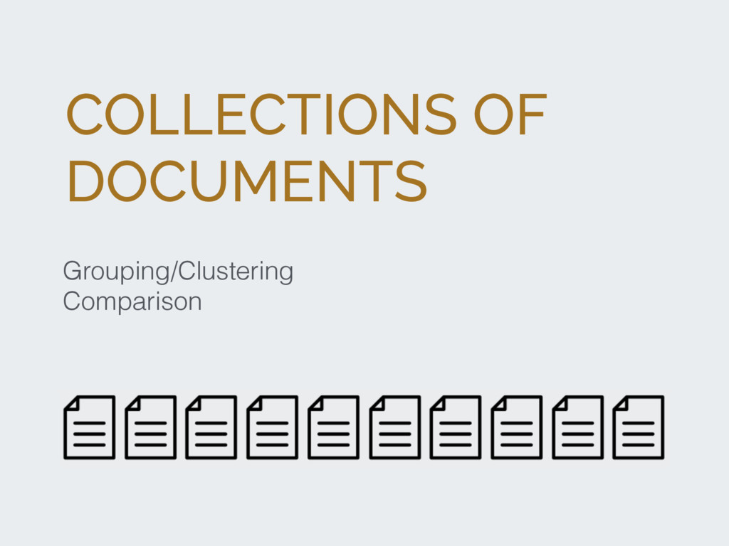 COLLECTIONS OF DOCUMENTS Grouping/Clustering Co...