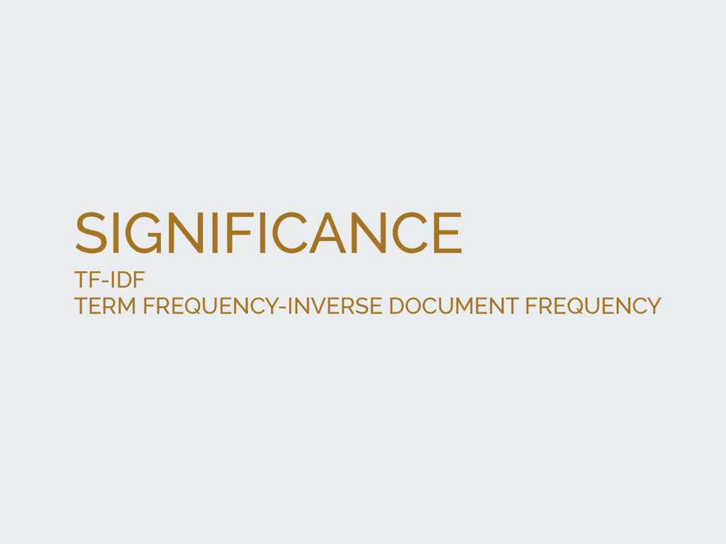 SIGNIFICANCE TF-IDF TERM FREQUENCY-INVERSE DOCU...