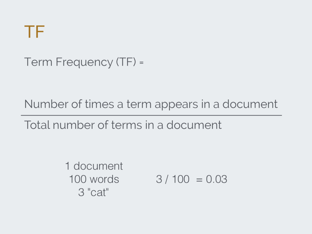 TF Term Frequency (TF) = Number of times a term...