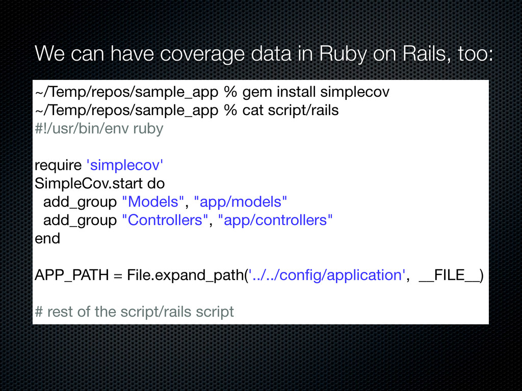 We can have coverage data in Ruby on Rails, too...