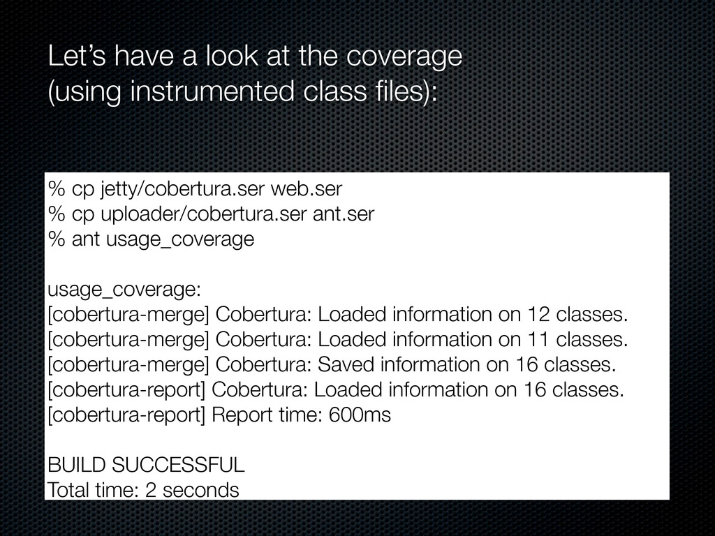 Let's have a look at the coverage (using instru...