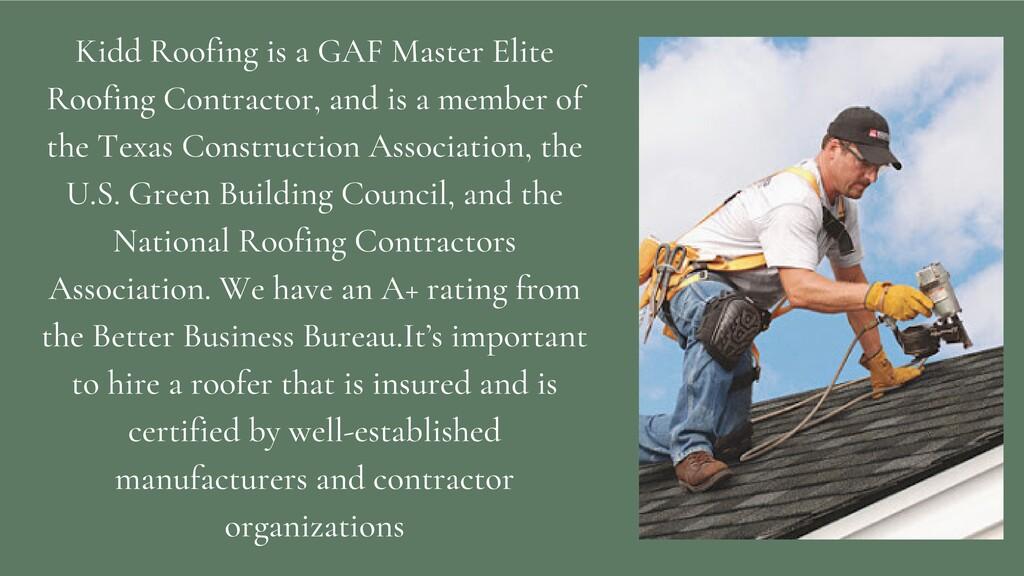 Kidd Roofing is a GAF Master Elite Roofing Cont...