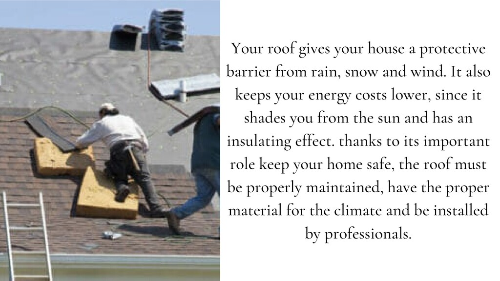 Your roof gives your house a protective barrier...