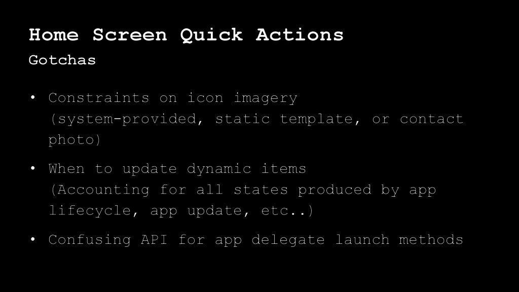 Home Screen Quick Actions Gotchas • Constraints...
