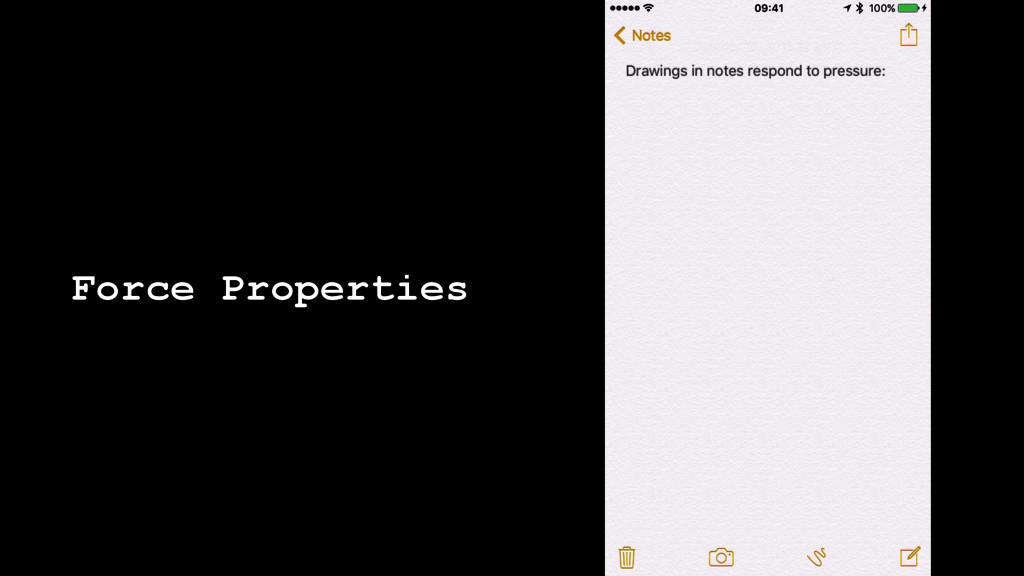 Force Properties
