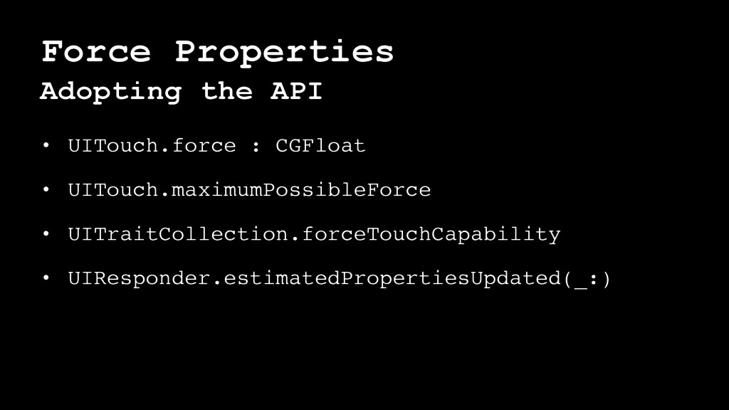 Force Properties Adopting the API • UITouch.for...