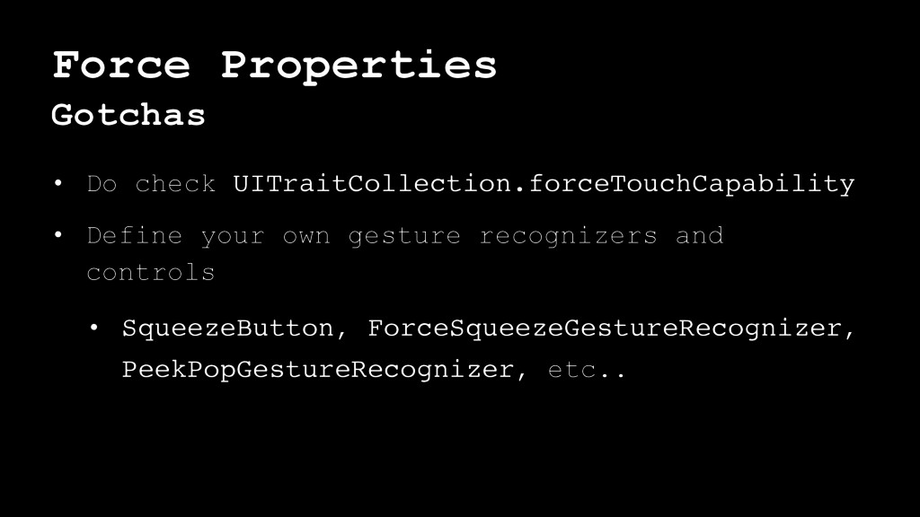 Force Properties Gotchas • Do check UITraitColl...