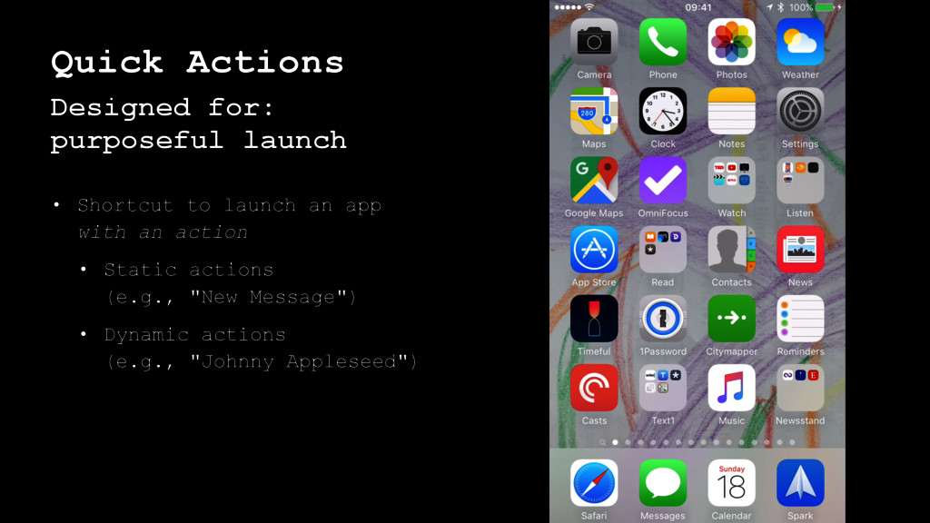 Quick Actions Designed for: purposeful launch •...