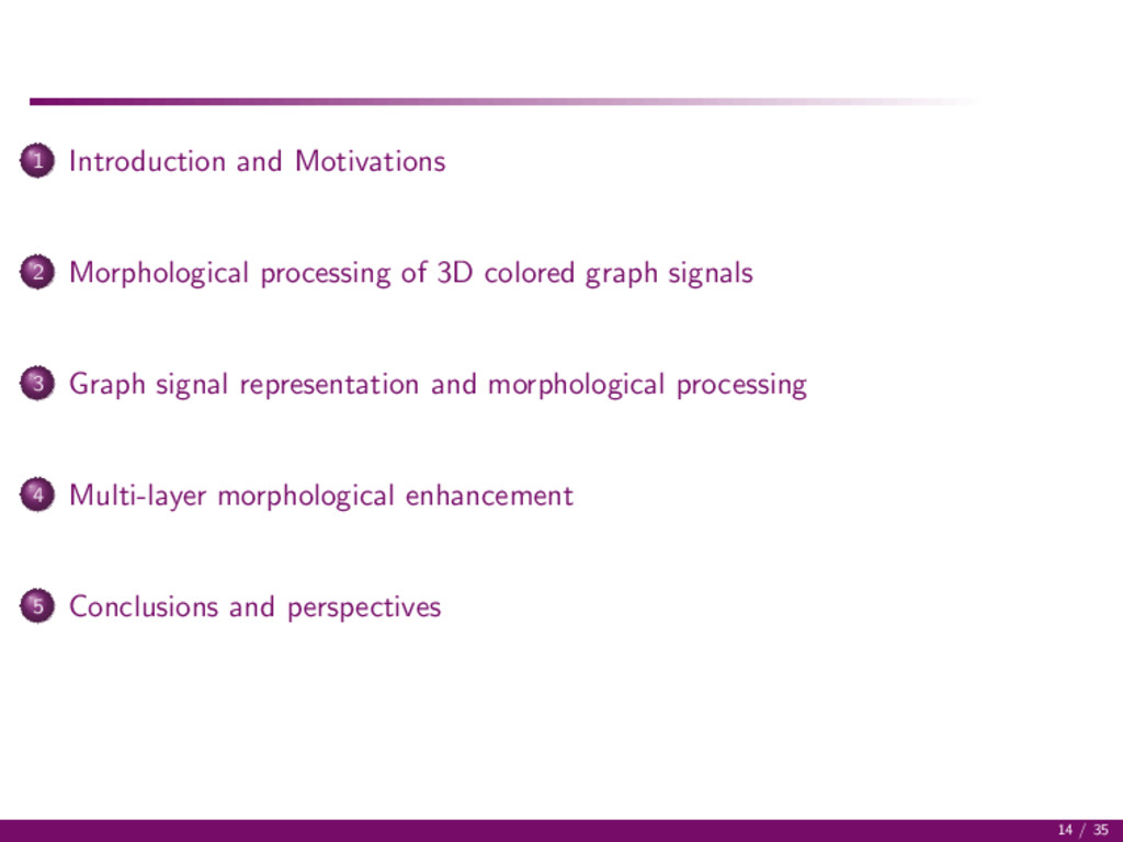 1 Introduction and Motivations 2 Morphological ...