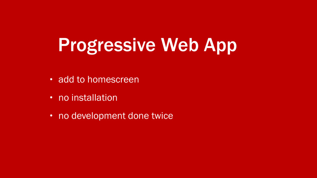 Progressive Web App • add to homescreen • no in...