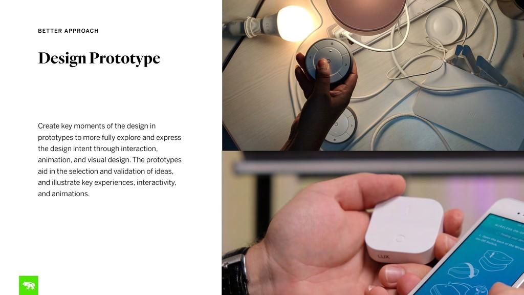 Design Prototype Create key moments of the desi...
