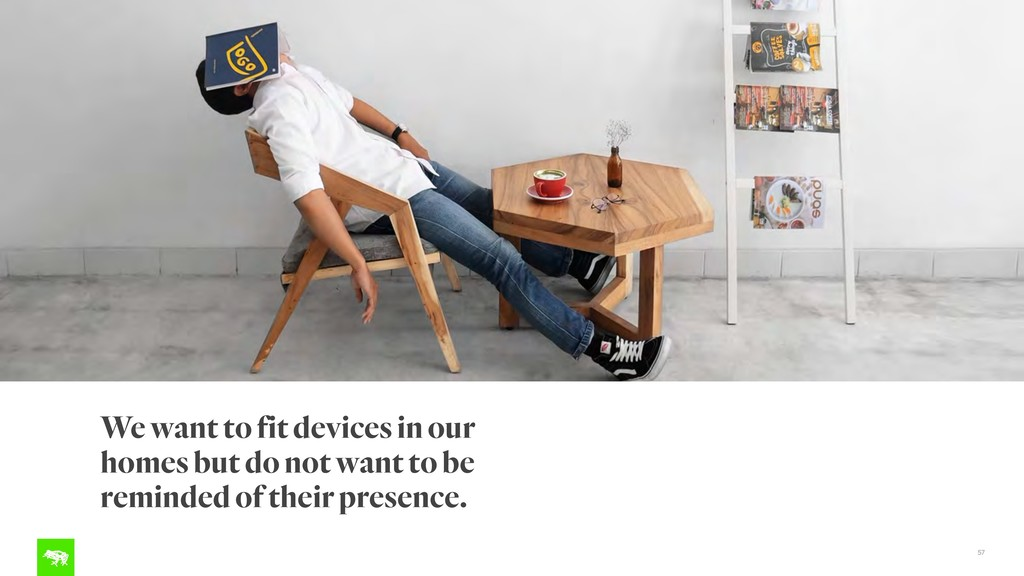 57 We want to fit devices in our homes but do n...