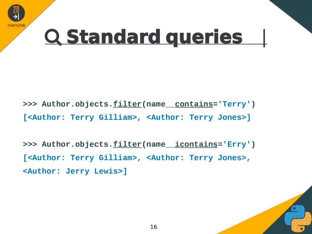  Standard queries | >>> Author.objects.filter(...