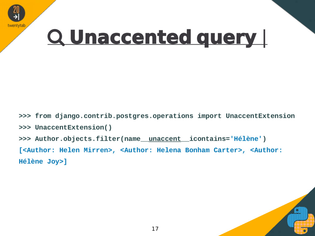  Unaccented query | >>> from django.contrib.po...