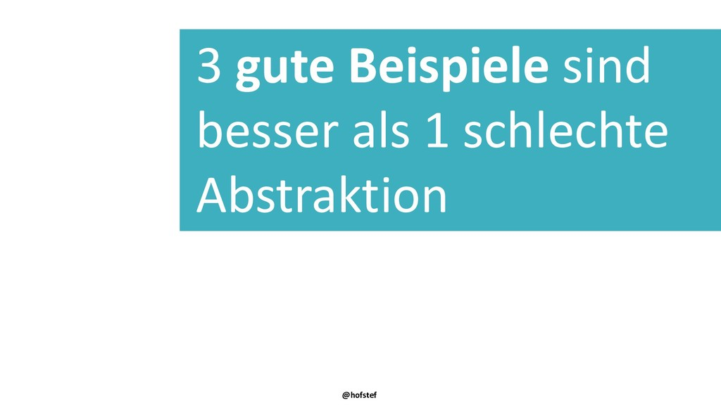 @hofstef 3 gute Beispiele sind besser als 1 sch...