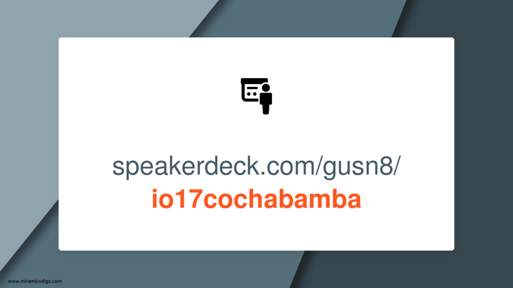 speakerdeck.com/gusn8/ io17cochabamba