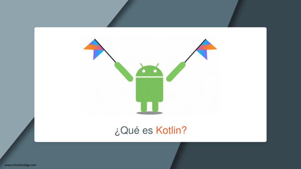 ¿Qué es Kotlin?