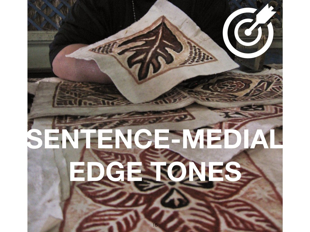 !16 SENTENCE-MEDIAL EDGE TONES