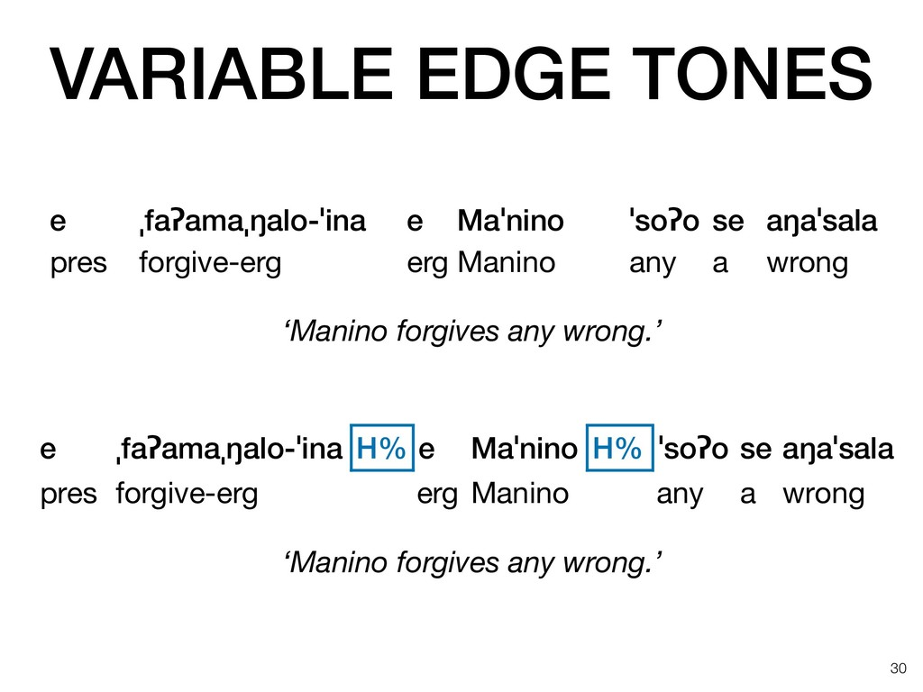 VARIABLE EDGE TONES !30 e ˌfaʔamaˌŋalo-ˈina e M...