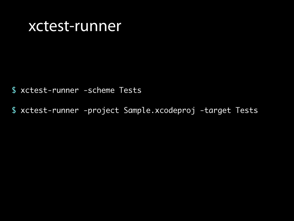 xctest-runner $ xctest-runner -scheme Tests ! $...