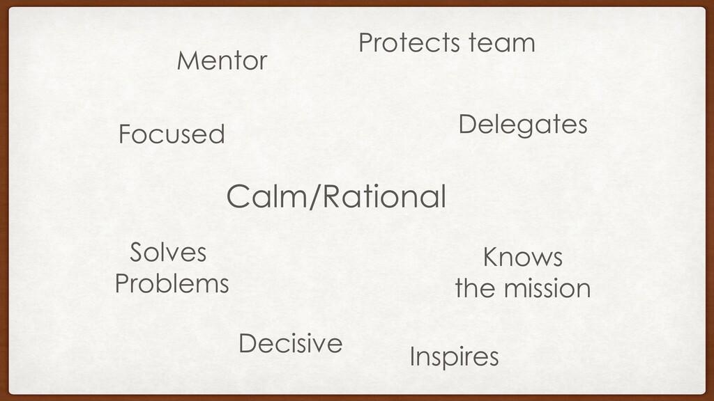 Mentor Inspires Calm/Rational Delegates Solves ...