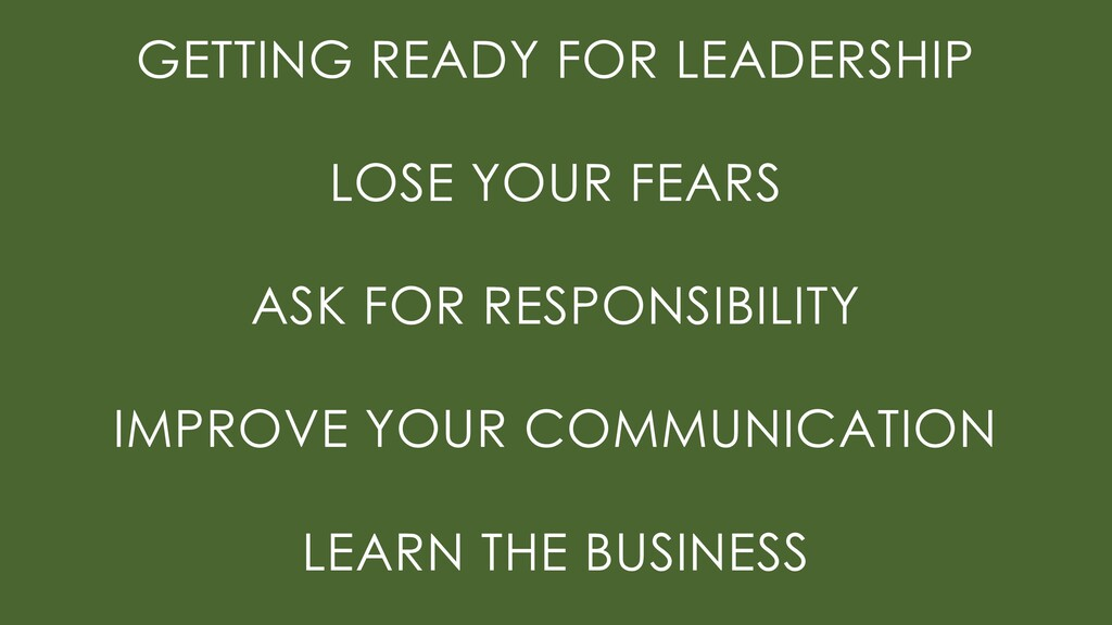 GETTING READY FOR LEADERSHIP LOSE YOUR FEARS AS...