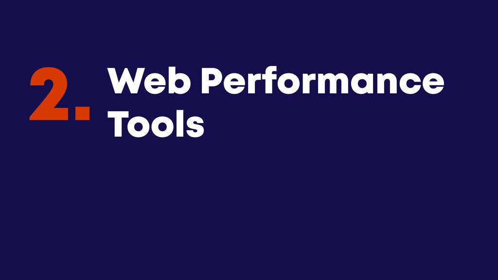 @JGFERREIRO @JGFERREIRO Web Performance Tools 2.