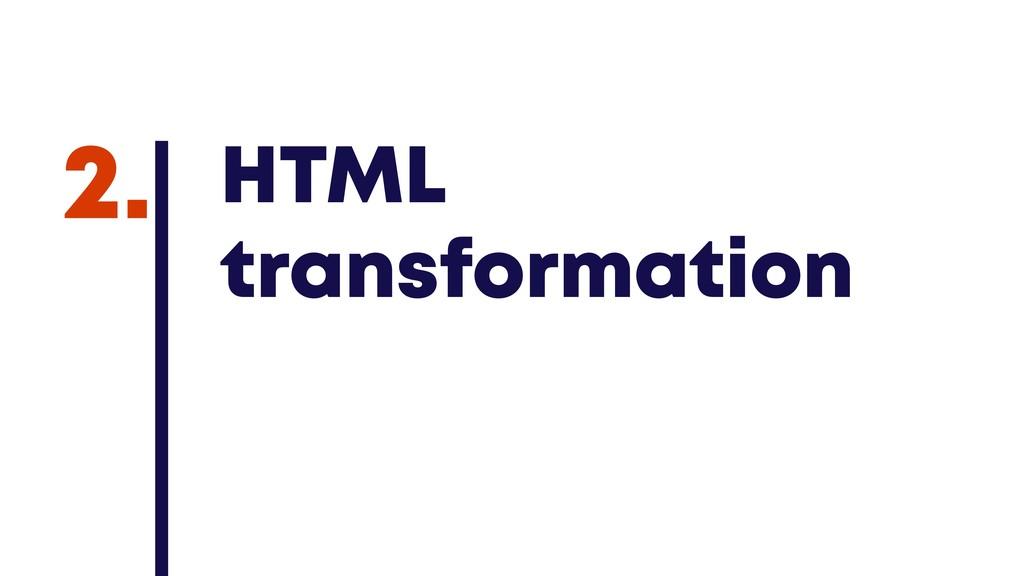 @JGFERREIRO @JGFERREIRO HTML transformation 2.