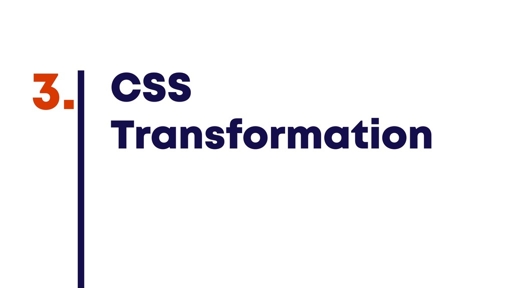 @JGFERREIRO @JGFERREIRO CSS Transformation 3.