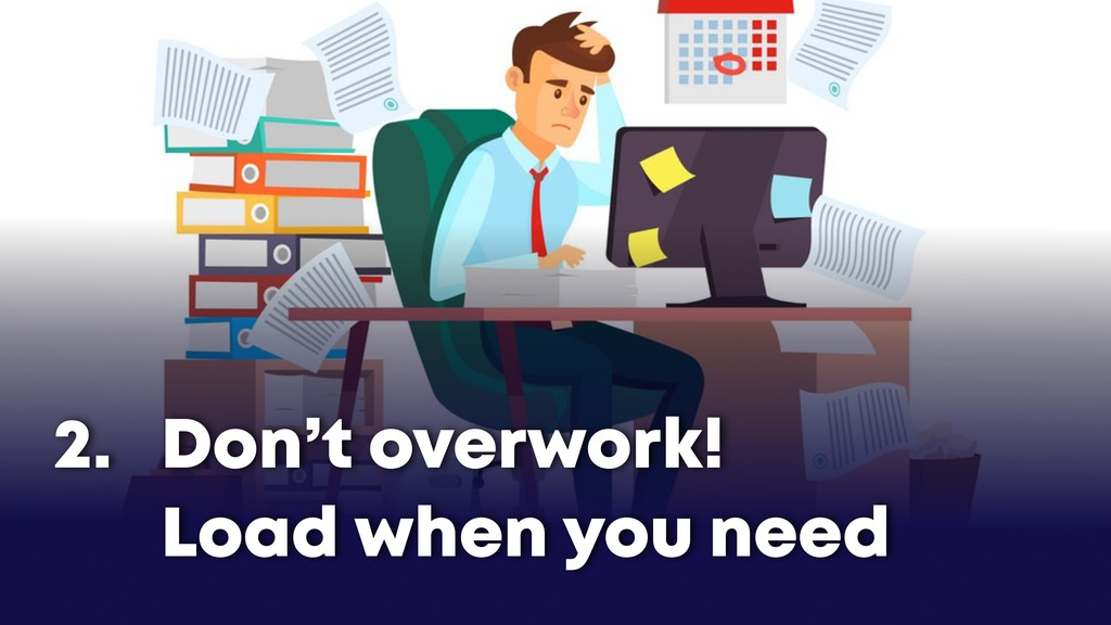 Don't overwork!