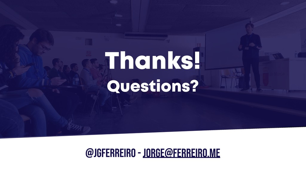 @JGFERREIRO - jorge@ferreiro.me Thanks! Questio...