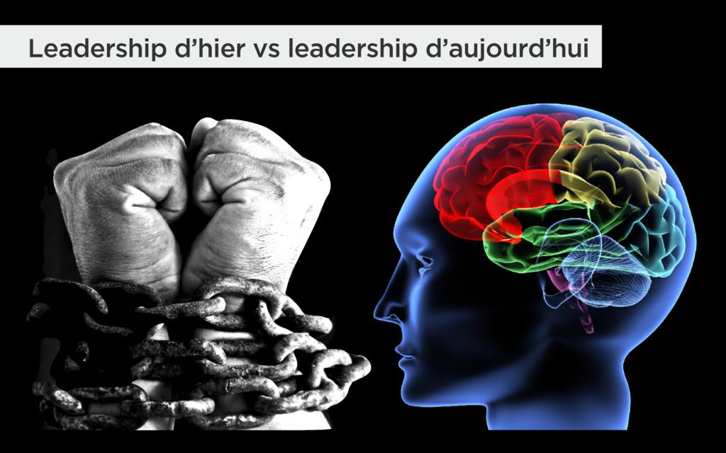 Leadership d'hier vs leadership d'aujourd'hui