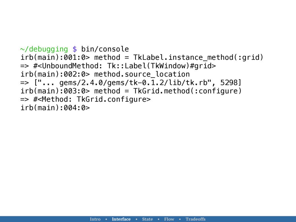 ~/debugging $ bin/console irb(main):001:0> meth...