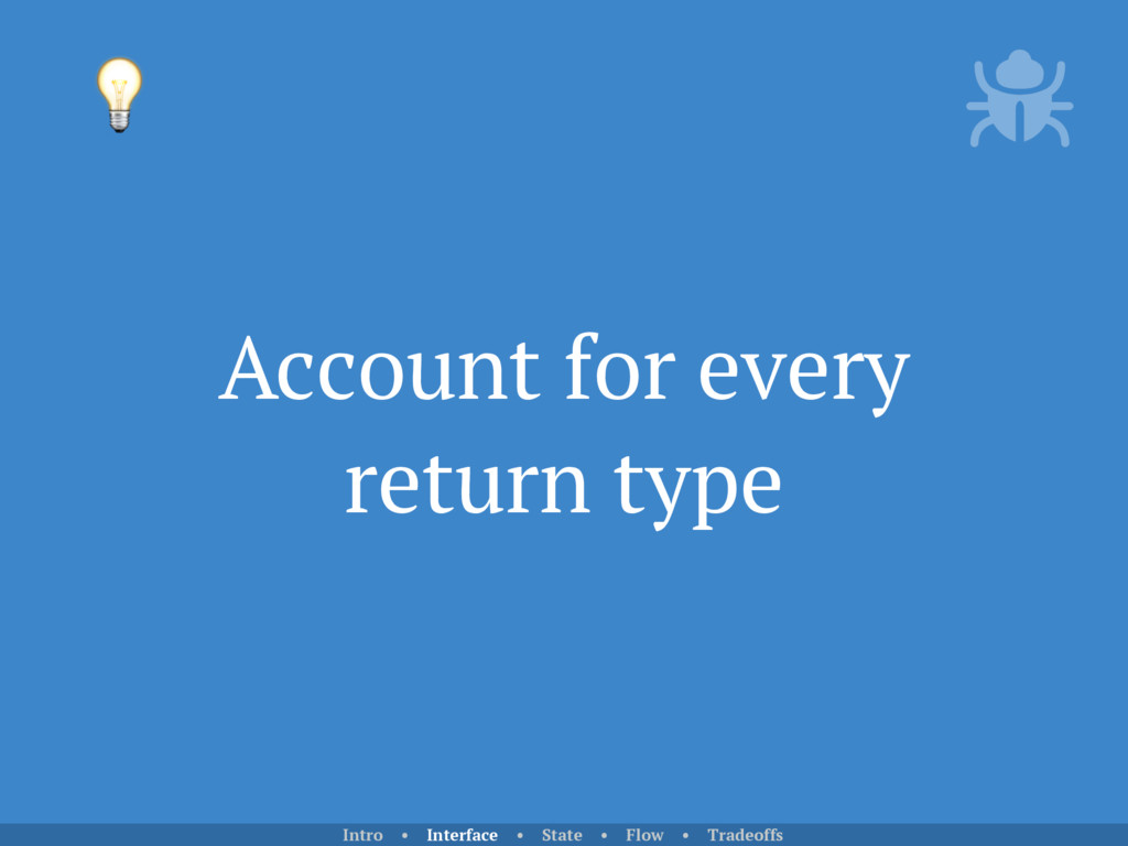 Account for every return type  Intro • Interfac...