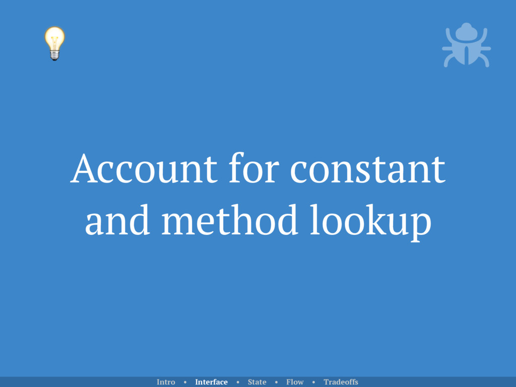 Account for constant and method lookup  Intro •...