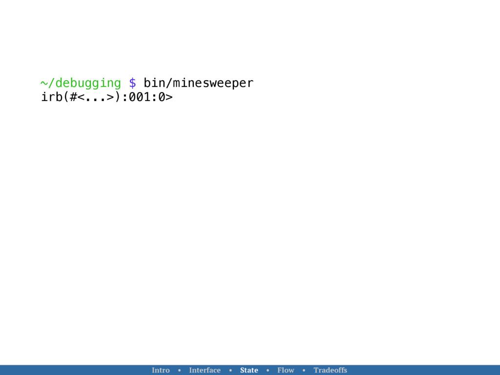 ~/debugging $ bin/minesweeper irb(#<...>):001:0...