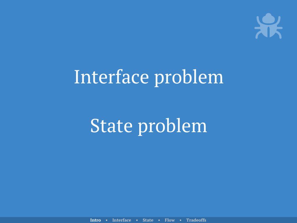 Interface problem State problem Intro • Interfa...