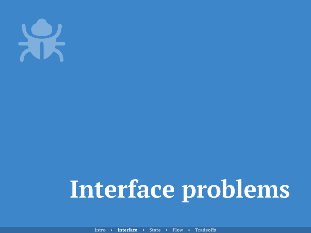 Interface problems Intro • Interface • State • ...