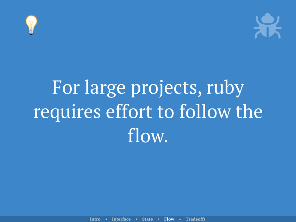 For large projects, ruby requires effort to fol...